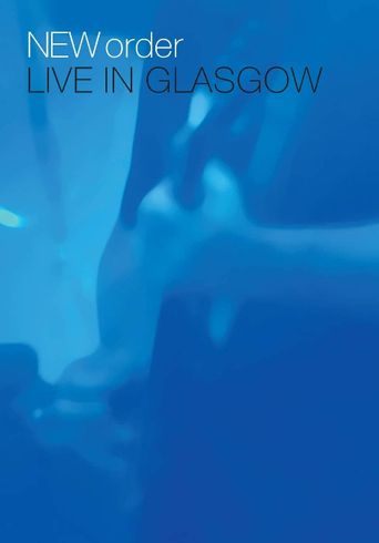 New Order: Live in Glasgow Poster