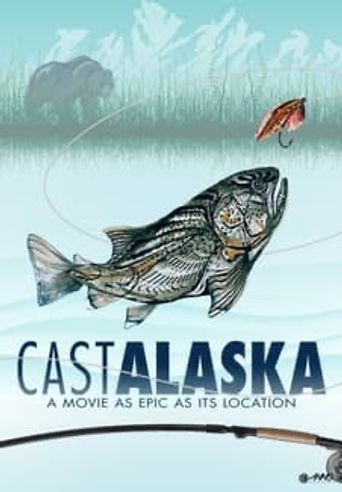 Cast Alaska Poster