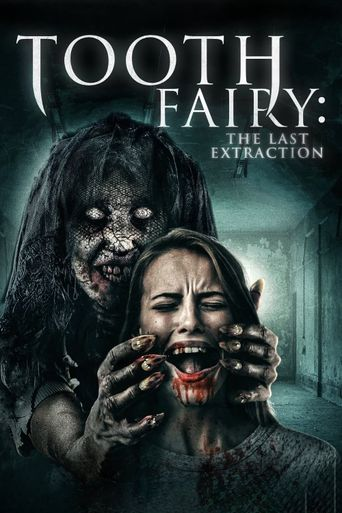Tooth Fairy: The Last Extraction Poster