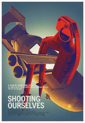 Shooting Ourselves Poster