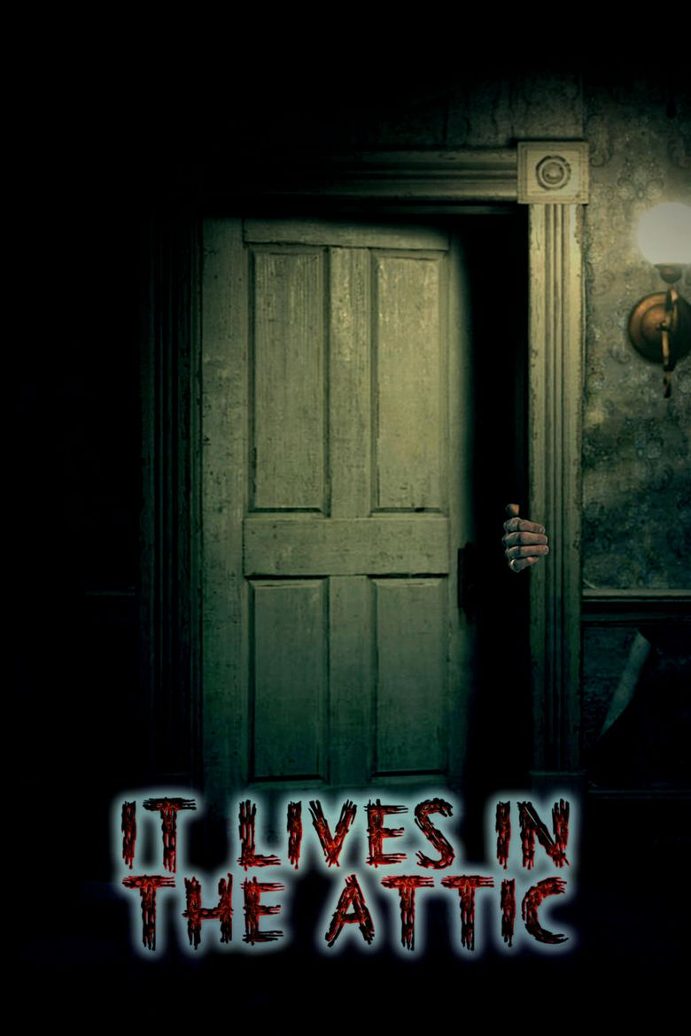 It Lives in the Attic Poster