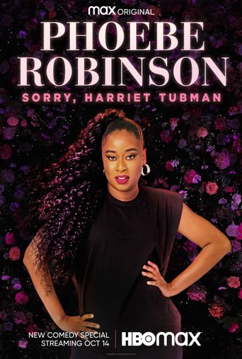 Phoebe Robinson: Sorry, Harriet Tubman Poster
