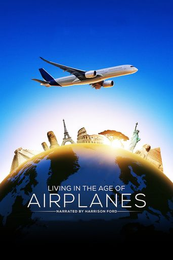 Watch Living in the Age of Airplanes