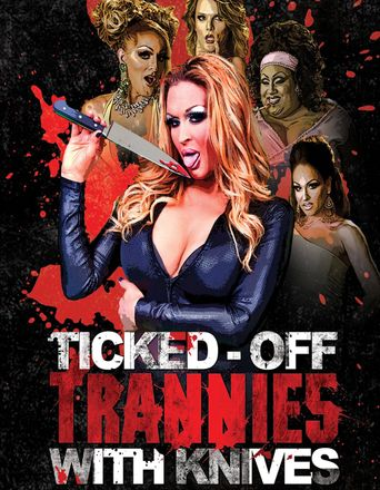 Ticked-Off Trannies with Knives Poster