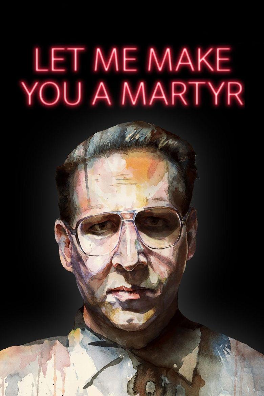 Let Me Make You a Martyr Poster
