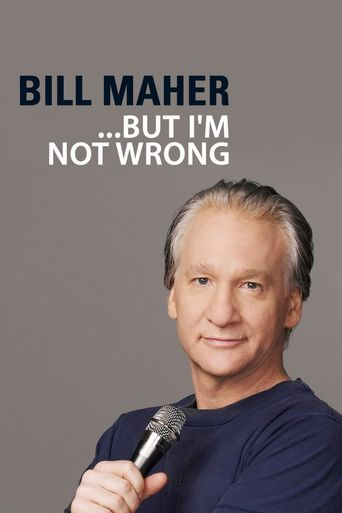 "Bill Maher: ""... But I'm Not Wrong"" Poster"