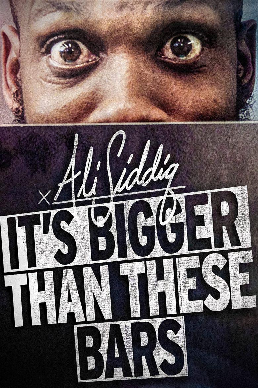 Ali Siddiq: It's Bigger Than These Bars Poster