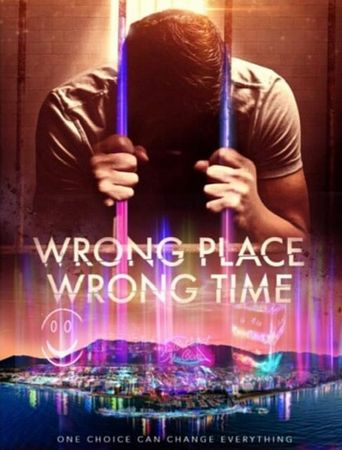 Wrong Place Wrong Time Poster
