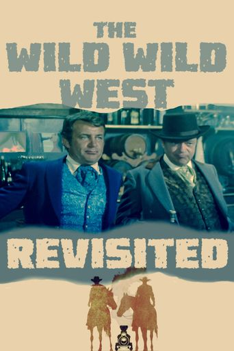 The Wild Wild West Revisited Poster