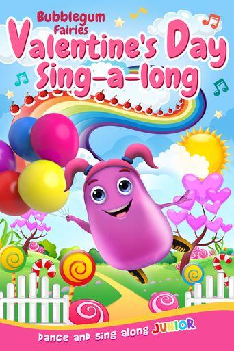 Bubblegum Fairies' Valentines Day Sing-Along Poster