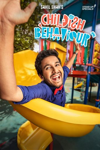 Sahil Shah's: Childish Behaviour Poster