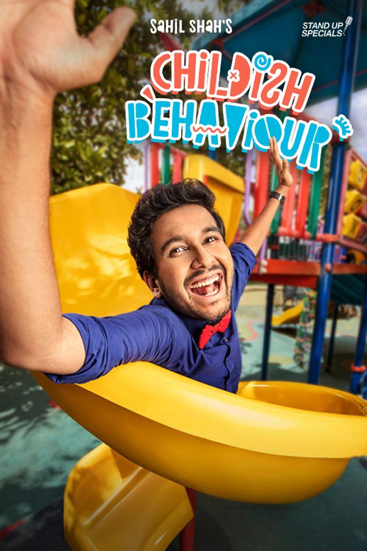 Sahil Shah's: Childish Behaviour Poster