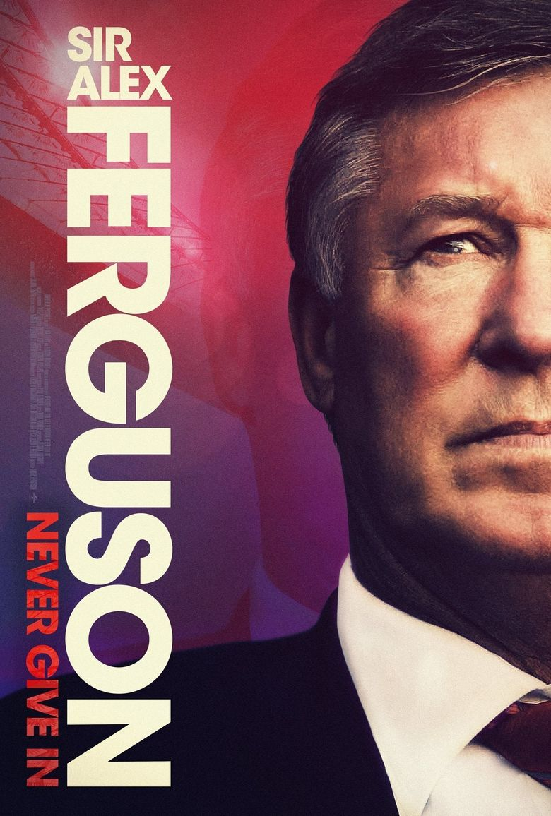 Sir Alex Ferguson: Never Give In Poster