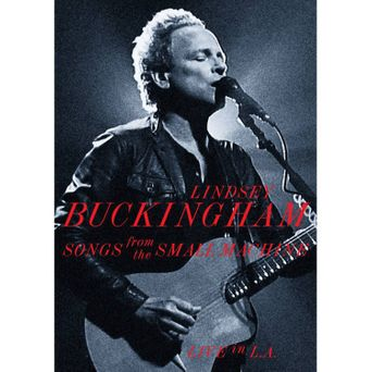 Lindsey Buckingham: Songs from the Small Machine (Live in L.A.) Poster