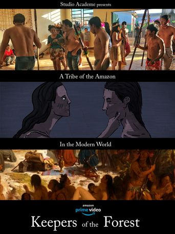 Keepers of the Forest: A Tribe of the Amazon in the Modern World Poster