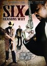 Watch Six Reasons Why