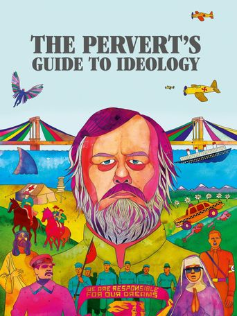 Watch The Pervert's Guide to Ideology