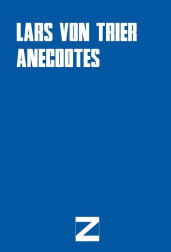 Lars von Trier Anecdotes Poster