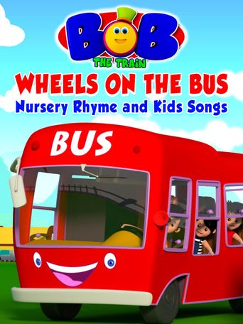 Bob the Train: Wheels on the Bus - Nursery Rhyme and Kids Songs Poster