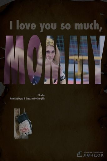 I Love You So Much, Mommy Poster