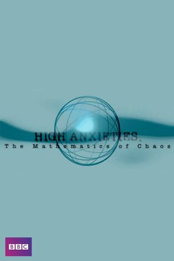 High Anxieties - The Mathematics of Chaos Poster