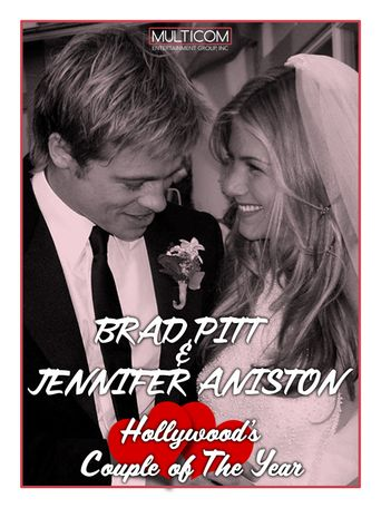 Brad Pitt & Jennifer Aniston: Hollywood's Couple of the Year Poster