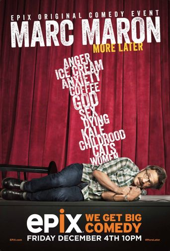 Marc Maron: More Later Poster