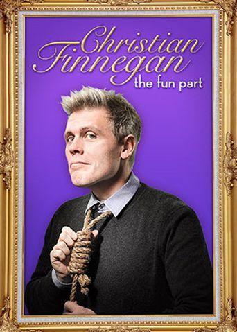 Christian Finnegan: The Fun Part Poster