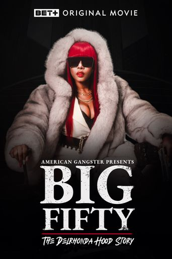 American Gangster Presents: Big Fifty - The Delronda Hood Story Poster
