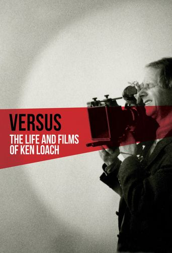 Versus: The Life and Films of Ken Loach Poster