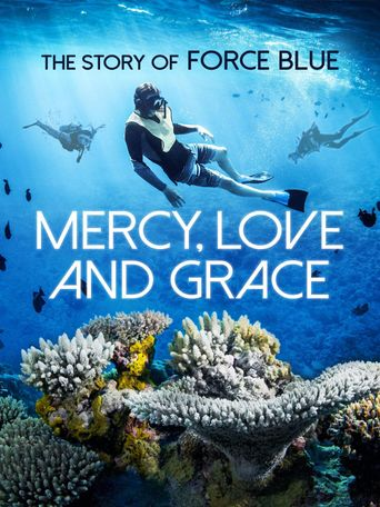Mercy, Love & Grace: The Story of Force Blue Poster
