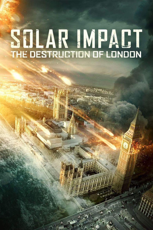 Solar Impact: The Destruction of London Poster