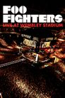 Watch Foo Fighters: Live at Wembley Stadium