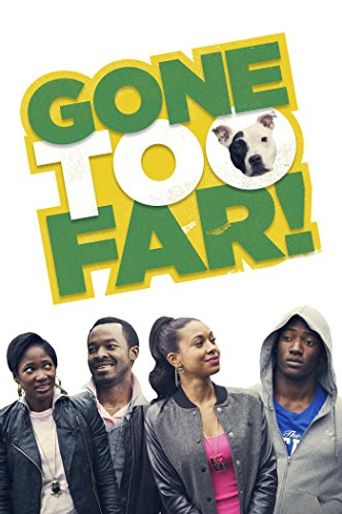 Gone Too Far! Poster