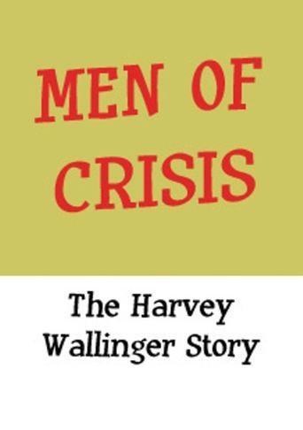 Men of Crisis: The Harvey Wallinger Story Poster