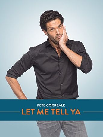Pete Correale: Let Me Tell Ya Poster