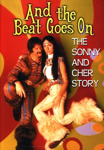 And the Beat Goes On: The Sonny and Cher Story Poster