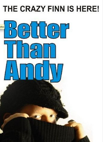 Better Than Andy - The Crazy Finn is Here Poster