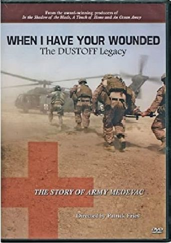 When I Have Your Wounded: The DUSTOFF Legacy Poster