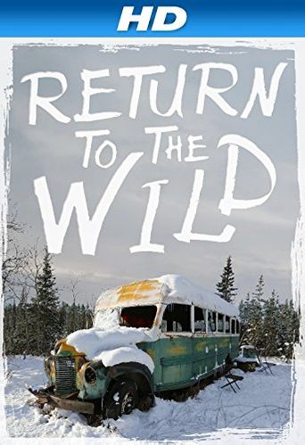Watch Return to the Wild: The Chris McCandless Story