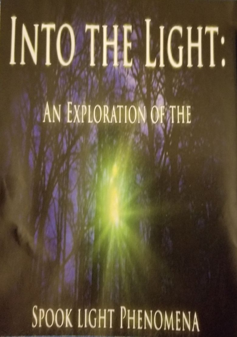Into The Light: An Exploration of the Spook Light Phenomena Poster