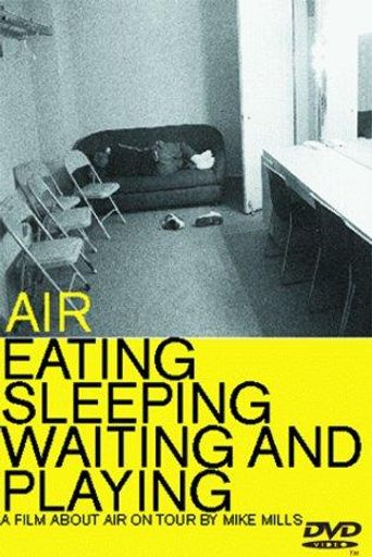 Air: Eating, Sleeping, Waiting and Playing Poster