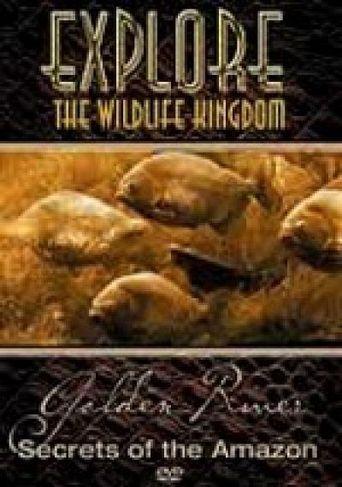 Explore the Wildlife Kingdom: Amazon: Secrets of the Golden River Poster