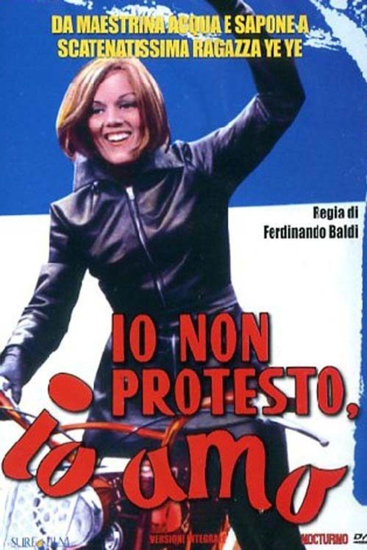 Io non protesto, io amo Poster
