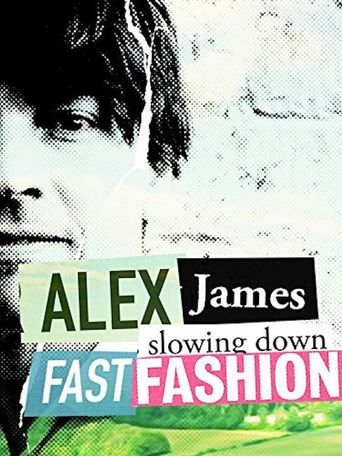 Alex James: Slowing Down Fast Fashion Poster