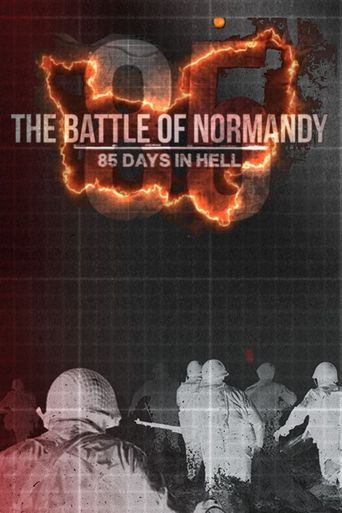 The Battle of Normandy: 85 Days in Hell Poster