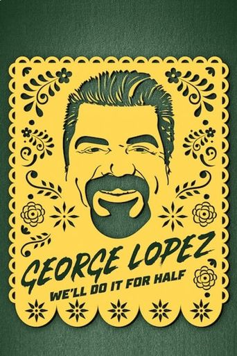 George Lopez: We'll Do It for Half Poster