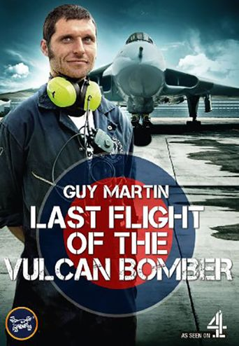 Guy Martin Last Flight of the Vulcan Bomber Poster