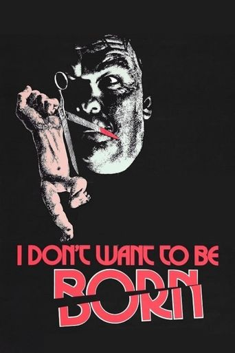I Don't Want to Be Born Poster