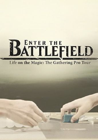 Enter the Battlefield: Life on the Magic - The Gathering Pro Tour Poster